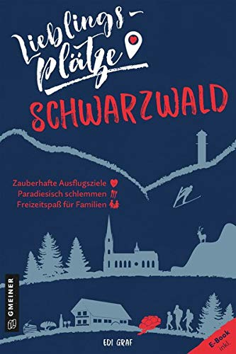 Lieblingsplätze Schwarzwald (Lieblingsplätze im GMEINER-Verlag)