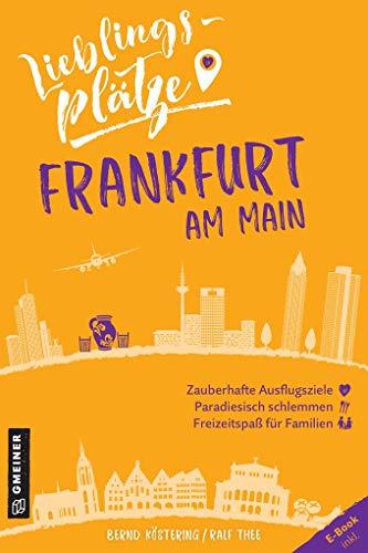Lieblingsplätze Frankfurt am Main (Lieblingsplätze im GMEINER-Verlag)