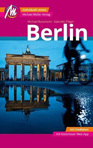Berlin MM-City Reiseführer Michael Müller Verlag: Individuell reisen mit vielen praktischen Tipps und Web-App mmtravel.com: Individuell reisen mit ... und Web-App mmtravel.com / mit Stadtplan