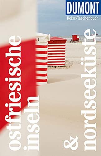 DuMont Reise-Taschenbuch Ostfriesische Inseln & Nordseeküste: Reiseführer plus Reisekarte. Mit besonderen Autorentipps und vielen Touren.