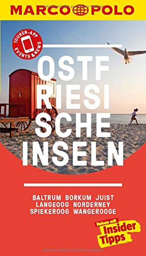 MARCO POLO Reiseführer Ostfriesische Inseln, Baltrum, Borkum, Juist, Langeoog: Norderney, Spiekeroog, Wangerooge