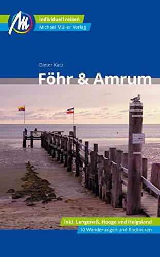 Föhr & Amrum Reiseführer Michael Müller Verlag: Individuell reisen mit vielen praktischen Tipps (MM-Reisen)