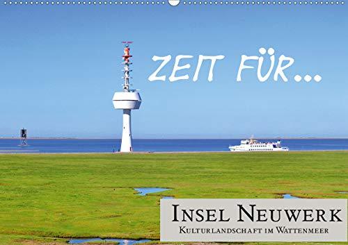 Zeit für. Insel Neuwerk - Kulturlandschaft im Wattenmeer (Wandkalender 2021 DIN A2 quer)