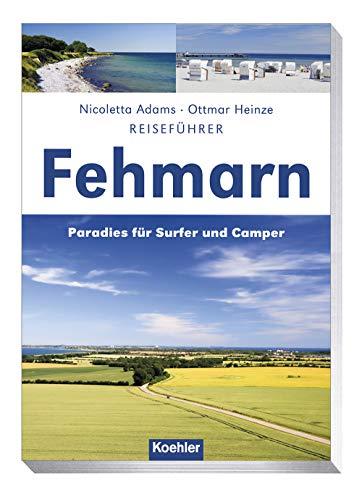 Reiseführer Fehmarn: Paradies für Surfer und Camper