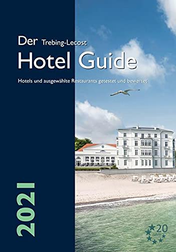 Der Trebing-Lecost Hotel Guide 2021: Hotels und ausgewählte Restaurants getestet und bewertet