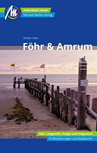 Föhr & Amrum Reiseführer Michael Müller Verlag: Individuell reisen mit vielen praktischen Tipps. (MM-Reiseführer)