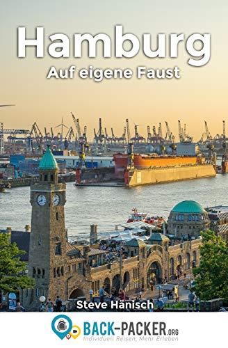 Hamburg auf eigene Faust: Hamburg Reiseführer für Individualreisende (inkl. digitalem Zusatzmaterial)