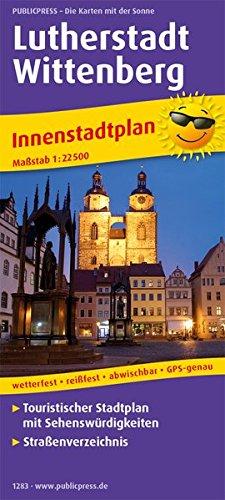 Lutherstadt Wittenberg: Touristischer Innenstadtplan mit Sehenswürdigkeiten & Straßenverzeichnis, wetterfest, reißfest, abwischbar, GPS-genau. 1 : 22 500 (Stadtplan: SP)