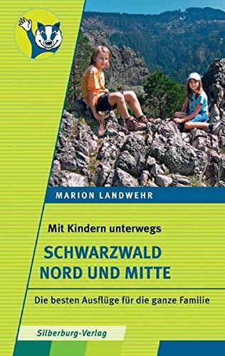 Mit Kindern unterwegs – Schwarzwald Nord und Mitte: Die besten Ausflüge für die ganze Familie