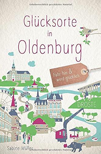 Glücksorte in Oldenburg: Fahr hin und werd glücklich