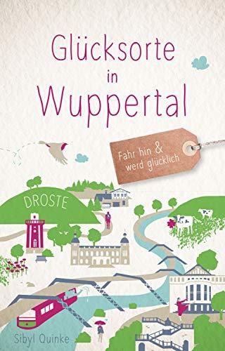 Glücksorte in Wuppertal: Fahr hin und werd glücklich
