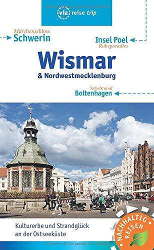 Wismar & Nordwestmecklenburg: Schwerin, Boltenhagen, Insel Poel (via reise trip)