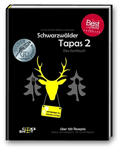 Schwarzwälder Tapas 2 -'Beste Kochbuchserie des Jahres' weltweit: Ausgezeichnet bei den'Gourmand World Cookbook Awards 2019' in Macau/China (Kochbuchserie Schwarzwälder Tapas)