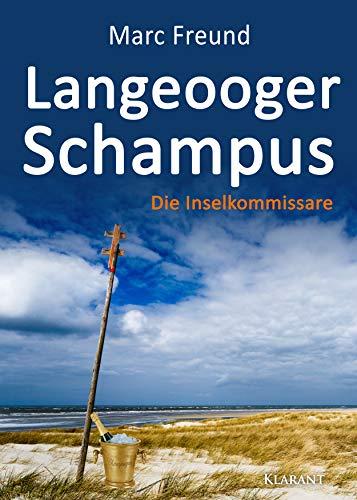 Langeooger Schampus. Ostfrieslandkrimi (Die Inselkommissare)