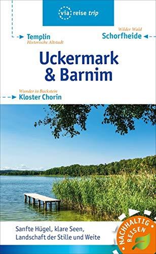 Uckermark & Barnim: Schorfheide, Templin, Kloster Chorin (via reise trip)