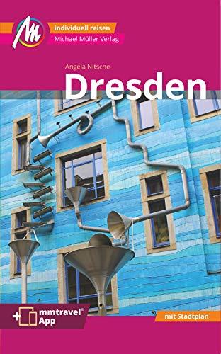Dresden MM-City Reiseführer Michael Müller Verlag: Individuell reisen mit vielen praktischen Tipps. Inkl. Freischaltcode zur ausführlichen App mmtravel.com