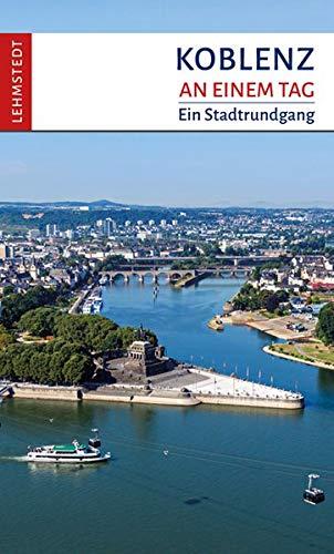 Koblenz an einem Tag: Ein Stadtrundgang