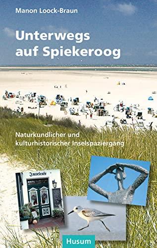 Unterwegs auf Spiekeroog. Naturkundlicher und kulturhistorischer Inselspaziergang
