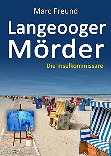 Langeooger Mörder. Ostfrieslandkrimi (Die Inselkommissare 4)