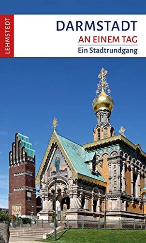Darmstadt an einem Tag: Ein Stadtrundgang