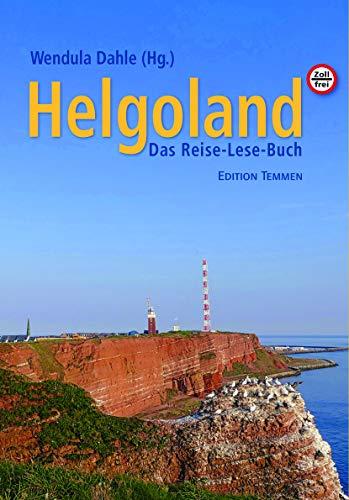Helgoland: Das Reise- und Lesebuch für die Insel